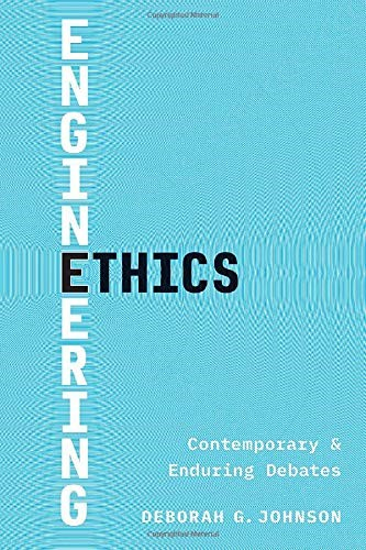 Engineering Ethics: Contemporary and Enduring Debates