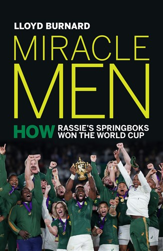 Miracle Men: How Rassie's Springboks won the World Cup