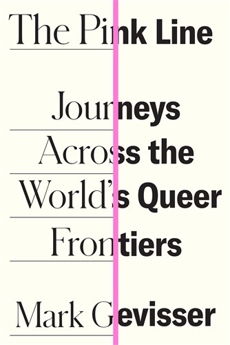 The Pink Line: Journeys Across the World's Queer Frontiers