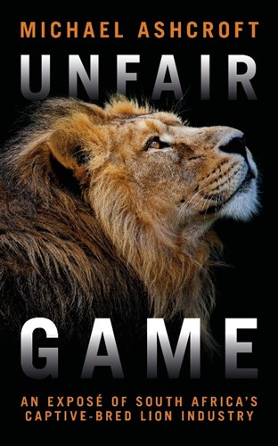 Unfair Game: An exposé of South Africa's captive-bred lion industry