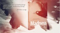 Madness: Stories of uncertainty and hope