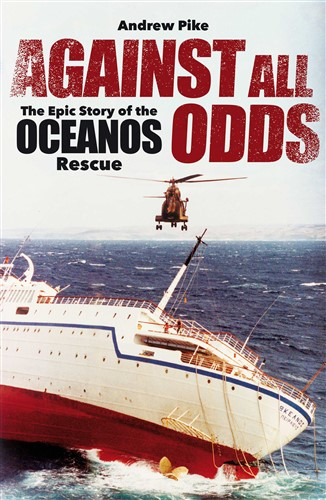 Against All Odds: The Epic Story of the Oceanos Rescue
