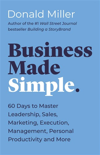 Business Made Simple: 60 Days to Master Leadership, Sales, Marketing, Execution, Management, Personal Productivity and More