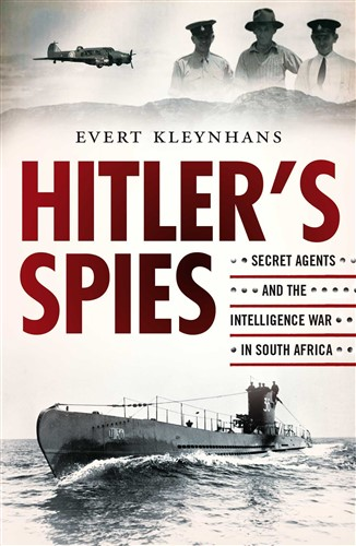 Hitler's Spies: Secret Agents and the Intelligence War in South Africa