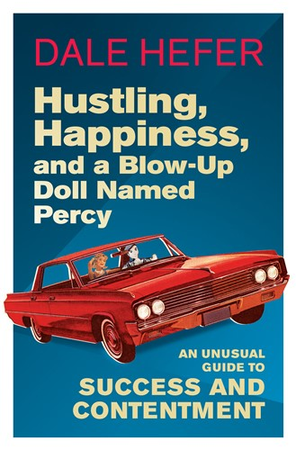 Hustling, Happiness, and a blow-up doll named Percy