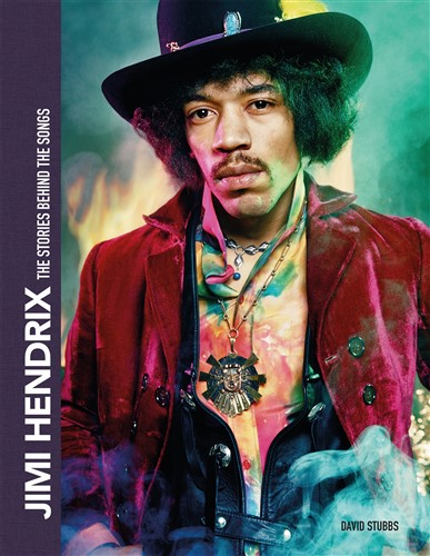 Jimi Hendrix: The Stories Behind the Songs