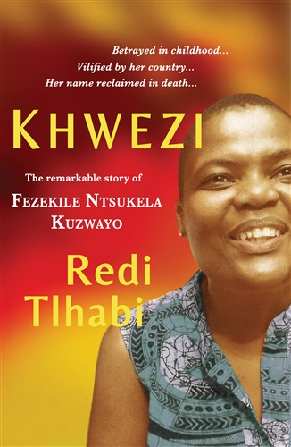 Khwezi: the remarkable story of Fezekile Ntsukela Kuzwayo