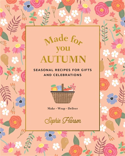 Made for You: Autumn : Recipes for Gifts and Celebrations