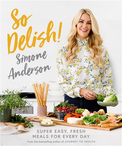 So Delish!: Super easy, fresh meals for every day