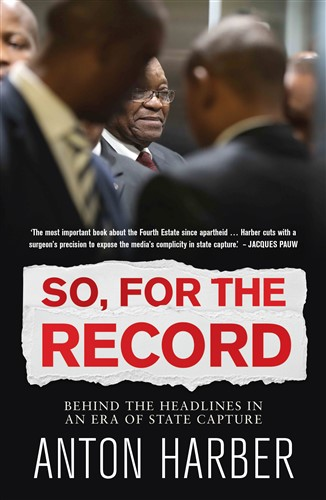So, for the Record: Behind the Headlines in an Era of State Capture