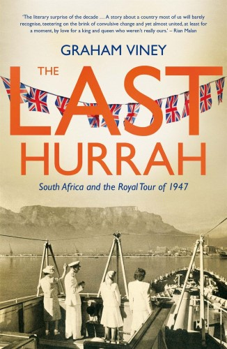 The last Hurrah: South Africa and the royal tour of 1947