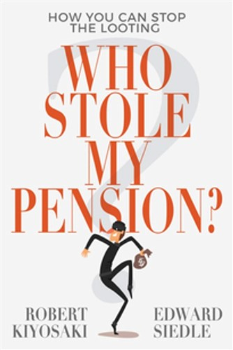 Who Stole My Pension? : How You Can Stop the Looting