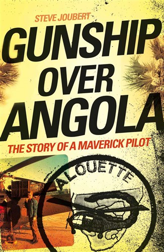 Gunship Over Angola : The Story of a Maverick Pilot