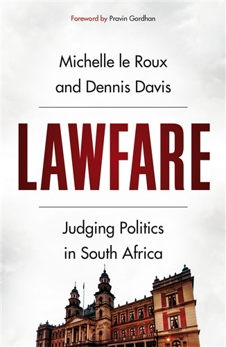 Lawfare: Judging Politics in South Africa