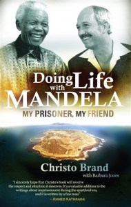 Doing life with Mandela My prisoner, my friend