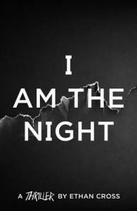 I Am The Night - The Ackerman Thrillers, 1